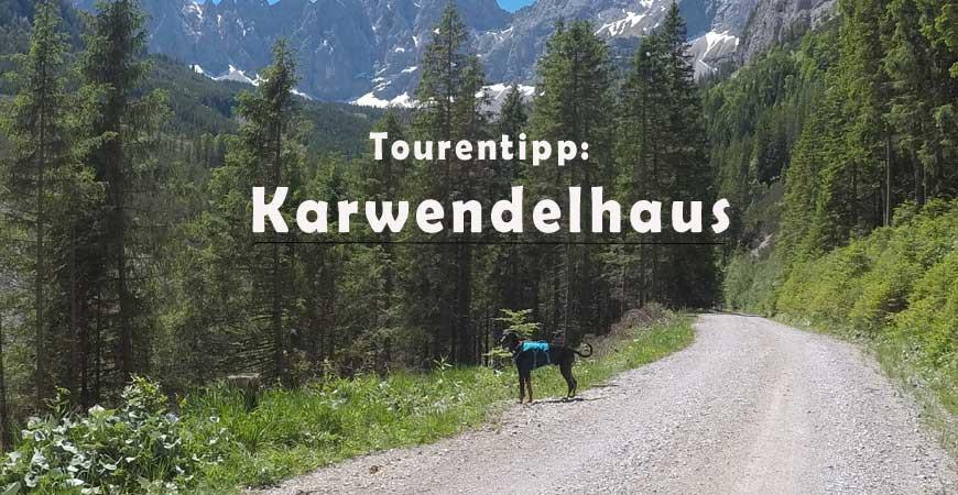 Karwendelhaus - Wanderung mit Hund